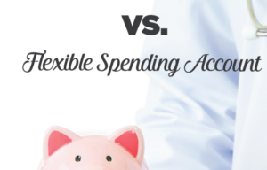 Save Money on Healthcare HSA vs FSA