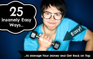 Manage Your Money - Insanely Easy Ways