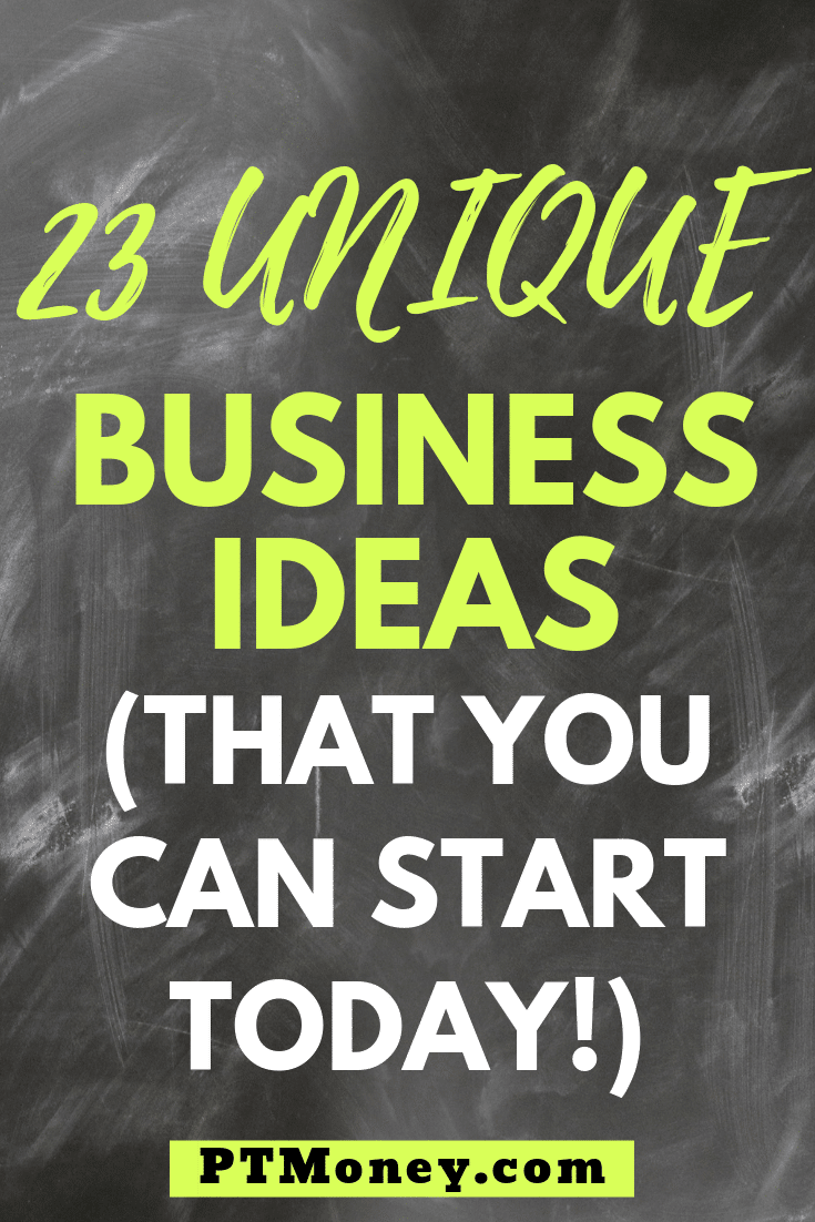 23 Unique Business Ideas (That You Can Start Today!)